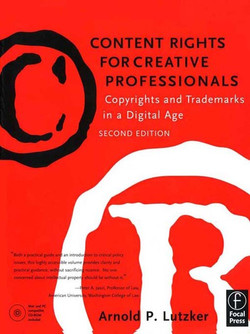 Content Rights for Creative Professionals, 2nd Edition