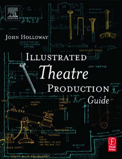 Illustrated Theatre Production Guide