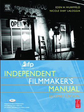 IFP/Los Angeles Independent Filmmaker's Manual, Second Edition, 2nd Edition