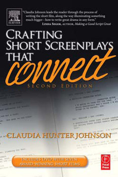 Crafting Short Screenplays That Connect, 2nd Edition