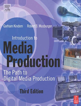 Introduction to Media Production, 3rd Edition