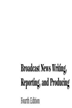 Broadcast News Writing, Reporting, and Producing, 4th Edition