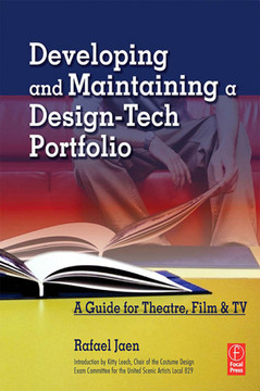 Developing and Maintaining a Design-Tech Portfolio: A Guide for Theatre, Film & TV