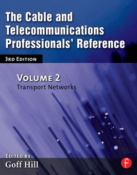 The Cable and Telecommunications Professionals' Reference, 3rd Edition, Volume 2