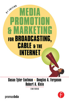 Media Promotion & Marketing for Broadcasting, Cable & the Internet, 5th Edition