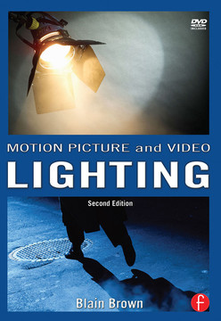 Motion Picture and Video Lighting, 2nd Edition