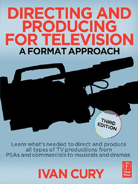 Directing and Producing for Television, 3rd Edition
