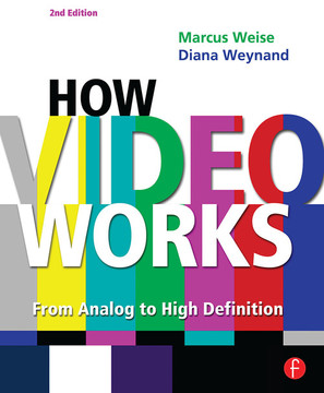 How Video Works, 2nd Edition