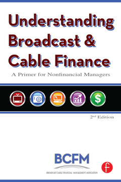 Understanding Broadcast and Cable Finance, 2nd Edition