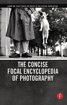 The Concise Focal Encyclopedia of Photography