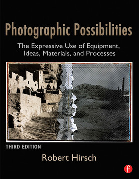Photographic Possibilities, 3rd Edition