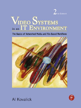 Video Systems in an IT Environment, 2nd Edition