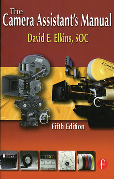 The Camera Assistant's Manual, 5th Edition