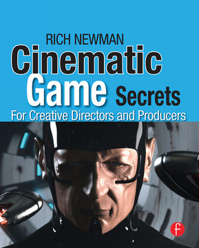Cinematic Game Secrets for Creative Directors and Producers