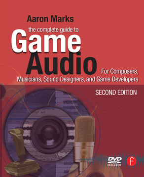 The Complete Guide to Game Audio, 2nd Edition
