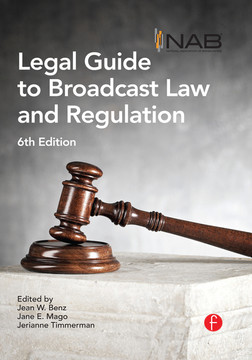 NAB Legal Guide to Broadcast Law and Regulation, 6th Edition