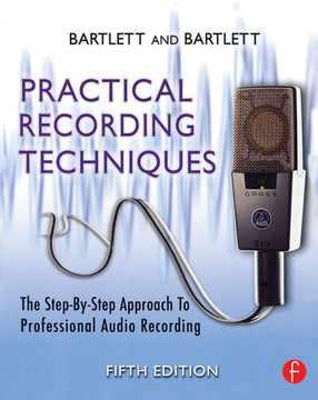Practical Recording Techniques, 5th Edition