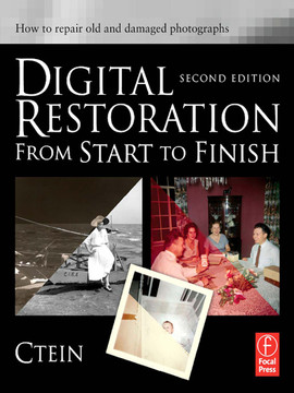 Digital Restoration from Start to Finish, 2nd Edition