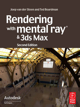 Rendering with mental ray and 3ds Max, 2nd Edition