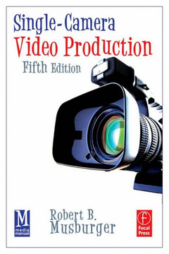 Single-Camera Video Production, 5th Edition