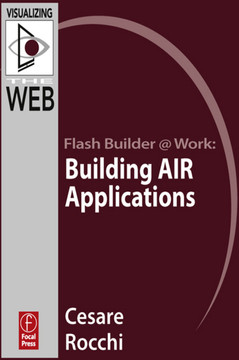Flash Builder @ Work: Building AIR Applications