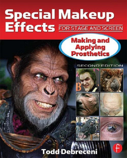 Special Makeup Effects for Stage and Screen, 2nd Edition