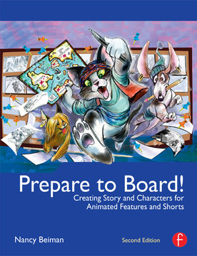 Prepare to Board! Creating Story and Characters for Animation Features and Shorts, 2nd Edition