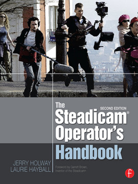 The Steadicam® Operator's Handbook, 2nd Edition