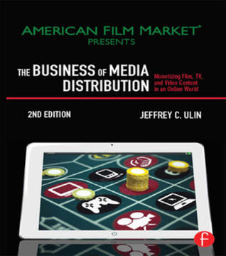 The Business of Media Distribution, 2nd Edition