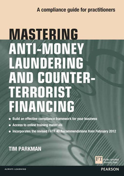 Mastering Anti-Money Laundering and Counter-Terrorist Financing