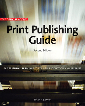The Official Adobe Print Publishing Guide, Second Edition