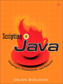 Scripting in Java™: Languages, Frameworks, and Patterns