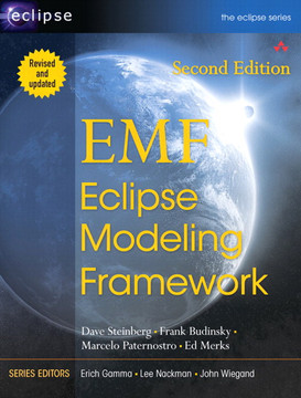 EMF: Eclipse Modeling Framework Second Edition