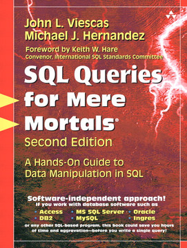SQL Queries for Mere Mortals: A Hands-On Guide to Data Manipulation in SQL, Second Edition