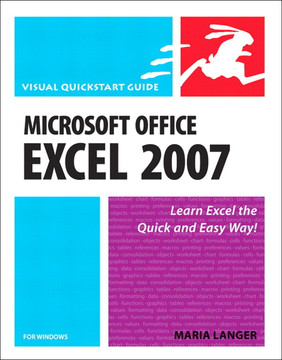 Microsoft Office Excel 2007 for Windows: Visual QuickStart