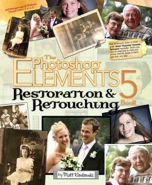 The Photoshop Elements 5 Restoration Retouching Book