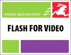 Flash for Video: Video QuickStart
