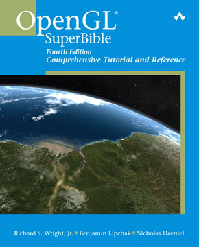 OpenGL SuperBible: Comprehensive Tutorial and Reference, Fourth Edition