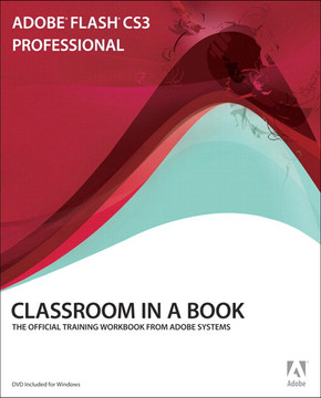 Adobe® Flash® CS3 Professional Classroom in a Book®