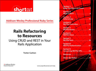 Rails Refactoring to Resources: Using CRUD and REST in Your Rails Application