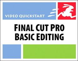 Final Cut Pro Basic Editing: Video QuickStart