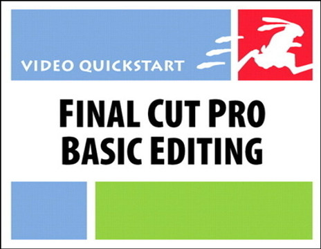 Final Cut Pro Basic Editing: Video QuickStart
