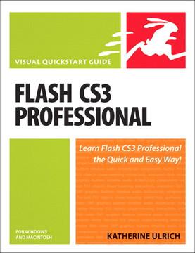 Adobe Flash CS3 Professional for Windows and Macintosh: Visual QuickStart Guide