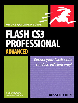 Flash CS3 Professional Advanced for Windows and Macintosh: Visual QuickPro Guide