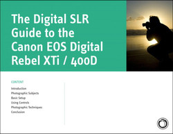 The Digital SLR Guide to the Canon EOS Digital Rebel XTi/400D