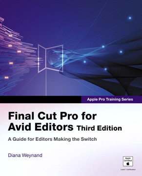 Apple Pro Training Series Final Cut Pro for Avid Editors, Third Edition