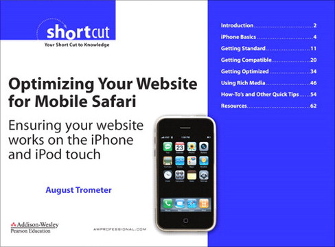 Optimizing Your Website for Mobile Safari: Ensuring Your Website Works on the iPhone and iPod touch