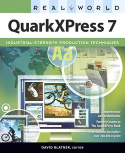 Real World QuarkXPress 7 for Macintosh and Windows