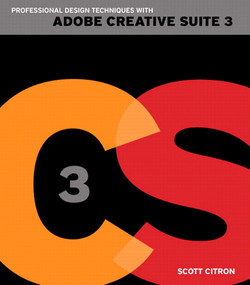 Professional Design Techniques with Adobe Creative Suite 3: Develop Expert Design Skills Through Hands-On Projects Using Indesign, Photoshop, and Illustrator