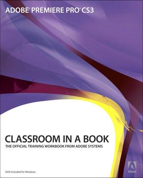 Adobe® Premiere® Pro CS3 Classroom in a Book®